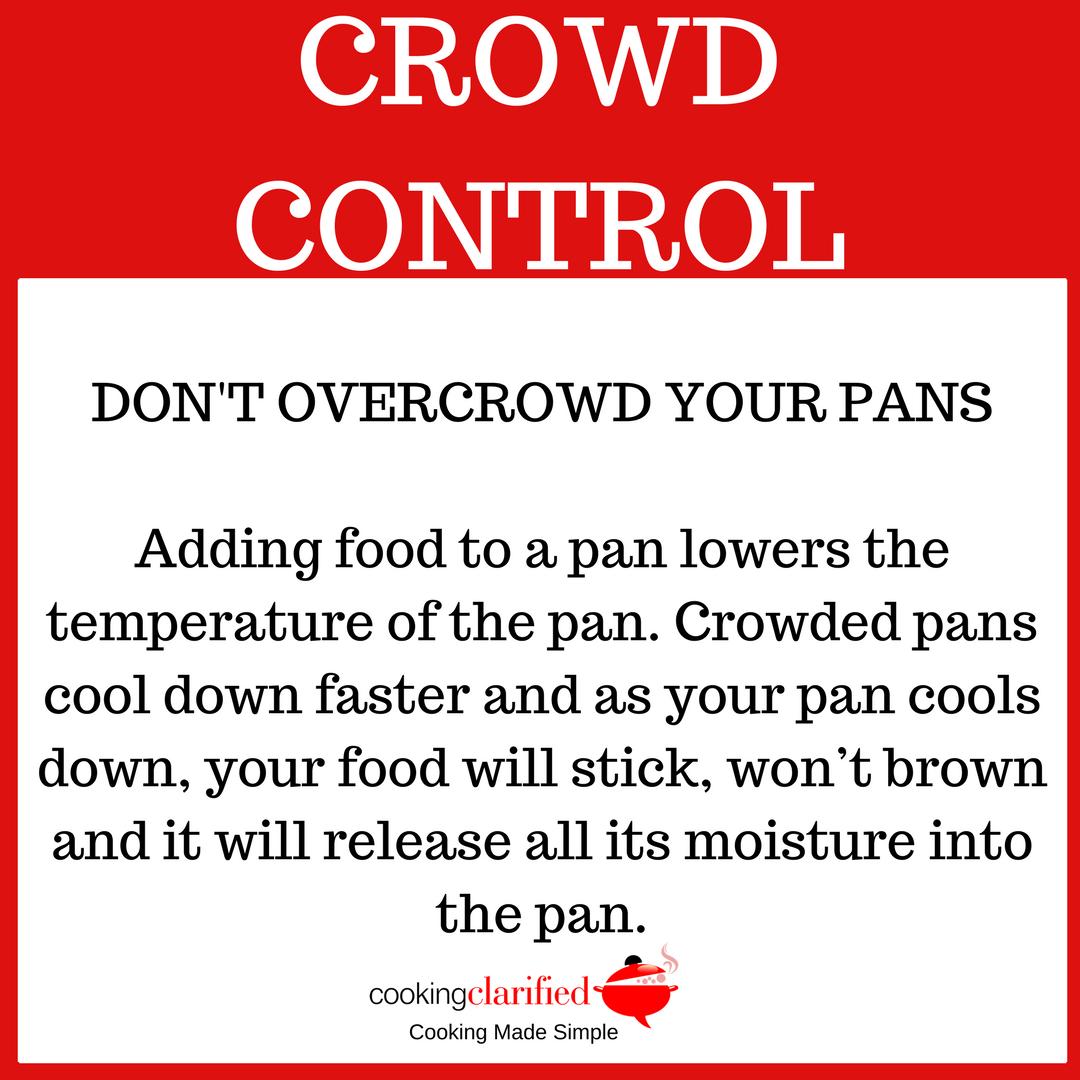 Overcrowd the pan