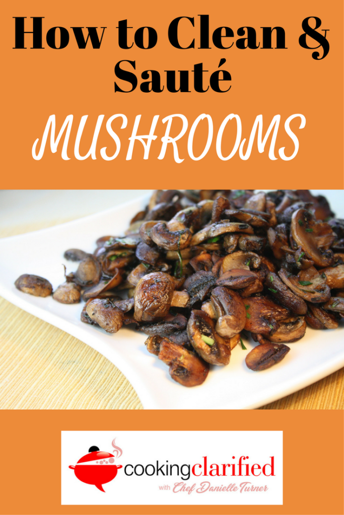 Clean & saute mushrooms
