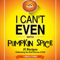 Cure Pumpkin Spice Fatigue | I Can't Even With Pumpkin Spice