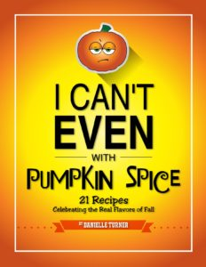 I Can't Even with Pumpkin Spice
