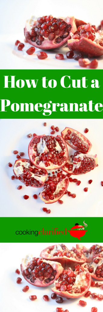 How To Cut A Pomegranate Cooking Clarified