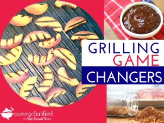 Grilling Game Changers - Tips, Tools, Techniques & Recipes to Up Your Grilling Game!